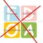 El Análisis FODA Clásico o Tradicional NO Crea Valor
